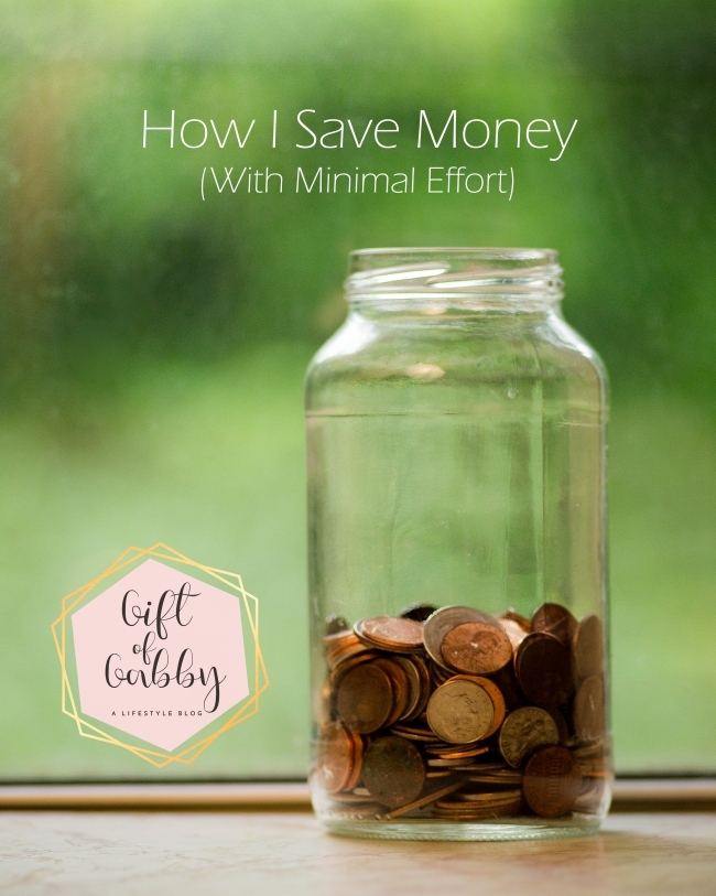 _giftofgabby_2017_How-I-Save-Money-With-Minimal-Effort
